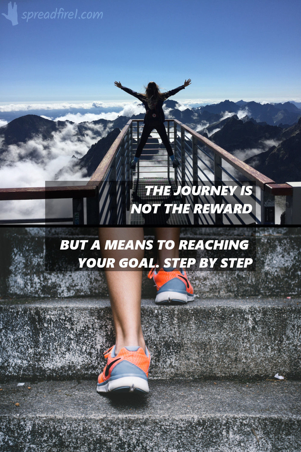 The journey is not the reward but a means to reaching your goal. Step by step.