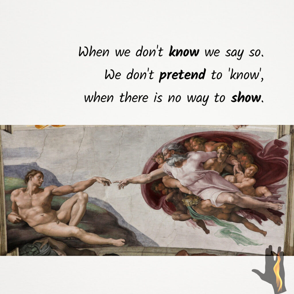 """""""When we don't know we say so. We don't pretend to 'know' when there's no way to show."""" - spreadfire1 quote picture from instagram.com/spreadfirequotes  The Creation of Adam is a fresco painting by Italian artist Michelangelo, which forms part of the Sistine Chapel's ceiling"""